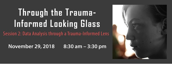 Through the Trauma-Informed Looking Glass