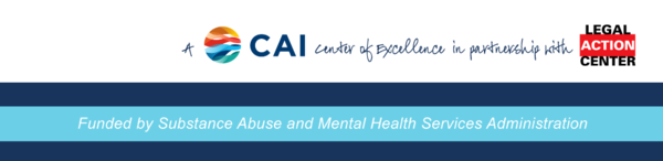 Focus: PHI is a CAI center of excellence in partnership with legal action center and funded by SAMHSA