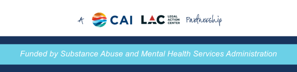 Footer graphic with text A CAI LAC (Legal Action Center) Partnership, funded by Substance Abuse and Mental Health Services Administration. Includes navy blue and light blue rectangular blocks